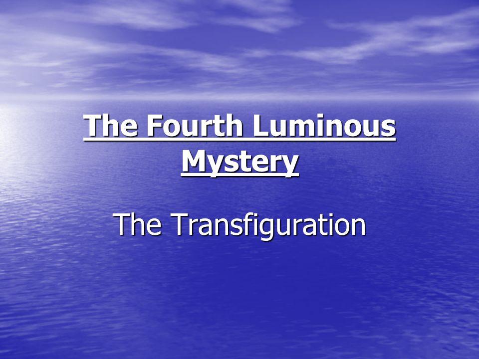 The Fourth Luminous Mystery The Transfiguration