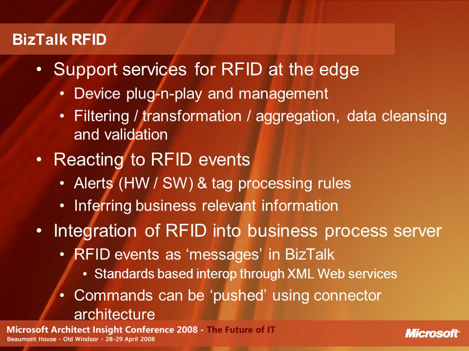Support services for RFID at the edge Device plug-n-play and management Filtering / transformation / aggregation, data cleansing and validation Reacti