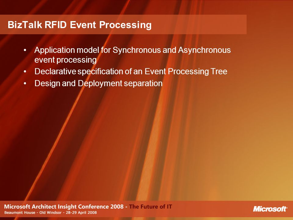Application model for Synchronous and Asynchronous event processing Declarative specification of an Event Processing Tree Design and Deployment separa