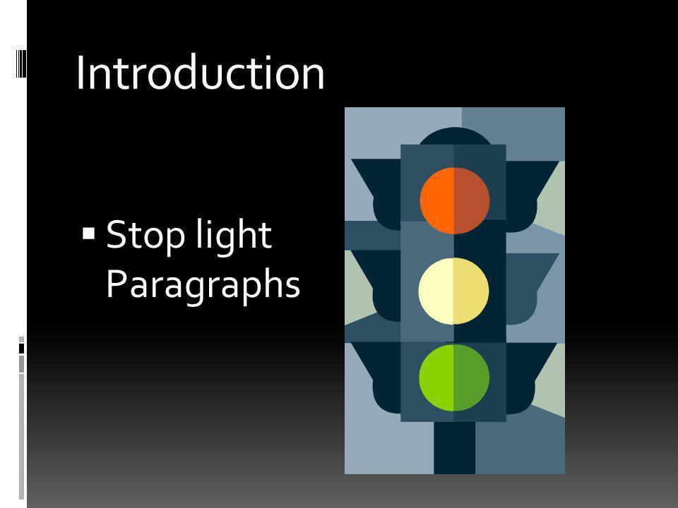 Introduction Stop light Paragraphs
