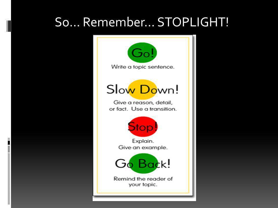 So… Remember… STOPLIGHT!
