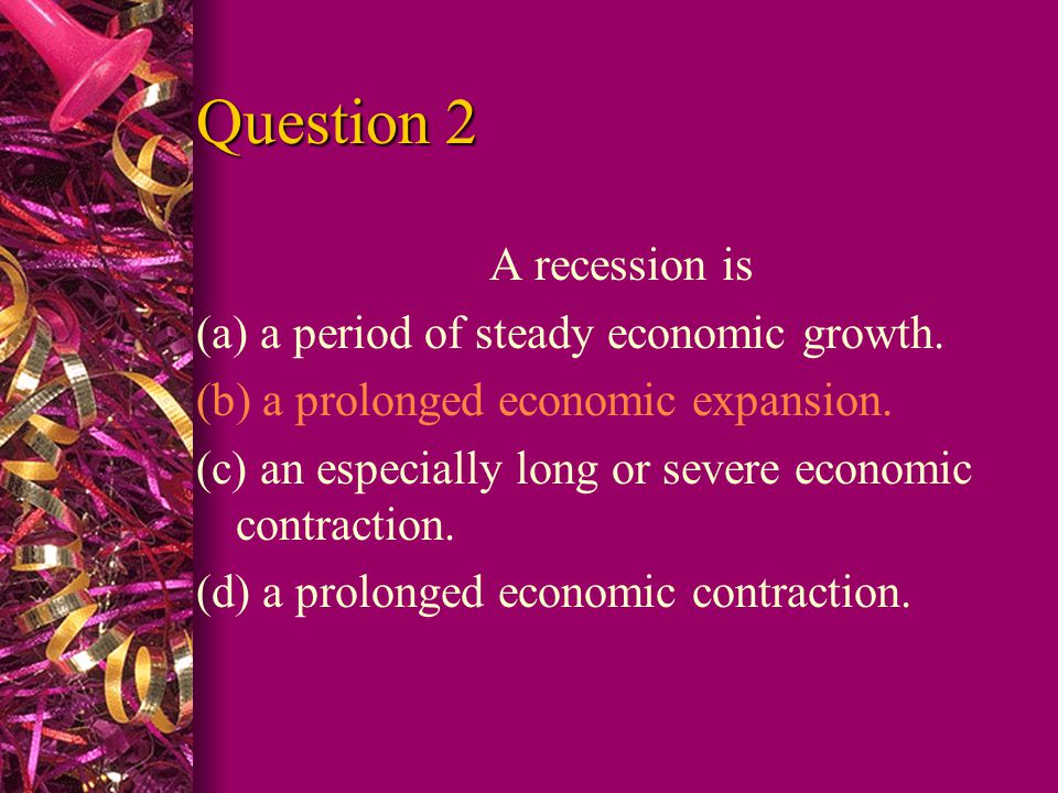 Question 3 When the economy is working properly, what is the unemployment rate.