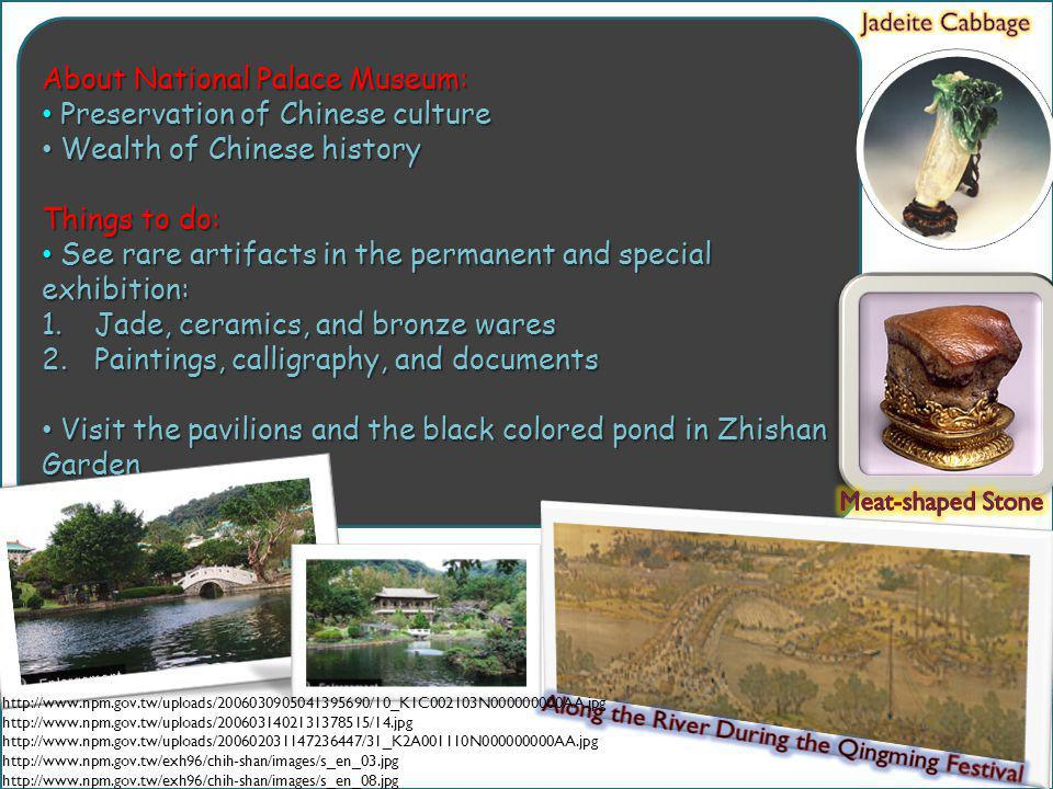 About National Palace Museum: Preservation of Chinese culture Preservation of Chinese culture Wealth of Chinese history Wealth of Chinese history Thin