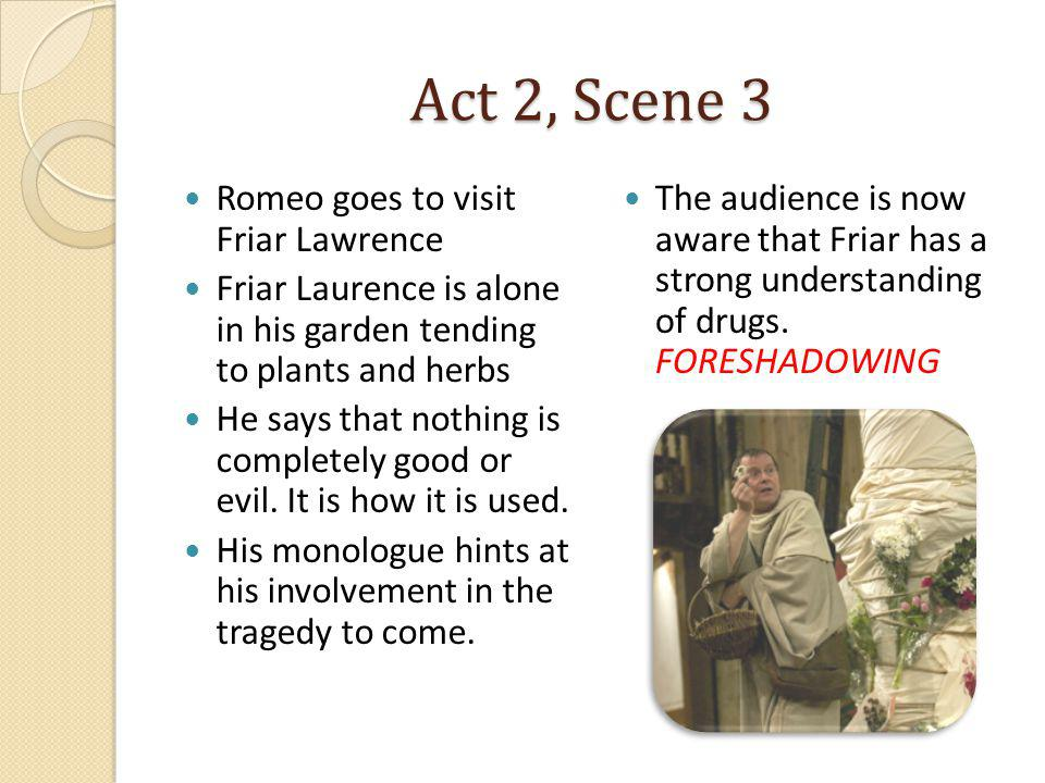 Act 2, Scene 3 Romeo explains to Friar: he no longer loves Rosaline and he is now in love with Juliet Romeo: Then plainly know my heart s dear love is set On the fair daughter of rich Capulet: As mine on hers, so hers is set on mine; he asks Friar Laurence to marry them today!