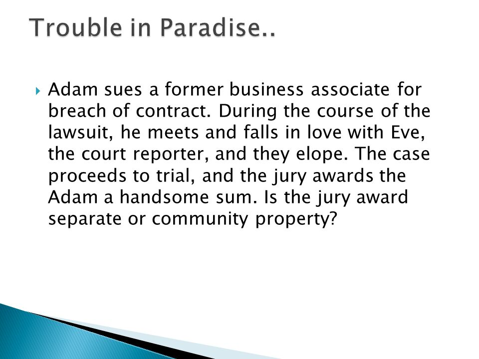 Adam sues a former business associate for breach of contract.