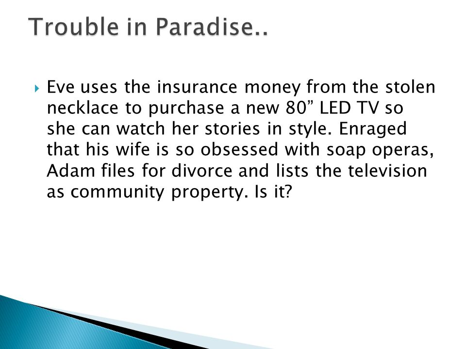 Eve uses the insurance money from the stolen necklace to purchase a new 80 LED TV so she can watch her stories in style. Enraged that his wife is so o