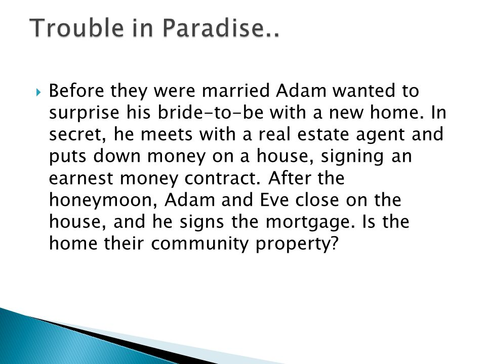 Before they were married Adam wanted to surprise his bride-to-be with a new home. In secret, he meets with a real estate agent and puts down money on