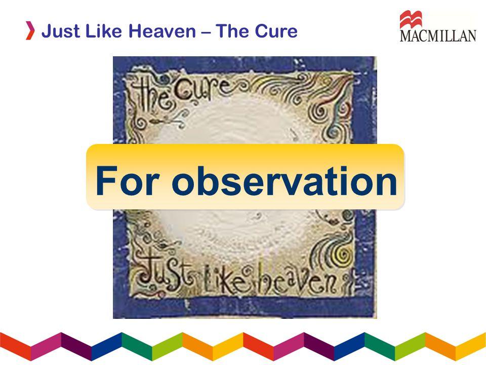 For observation