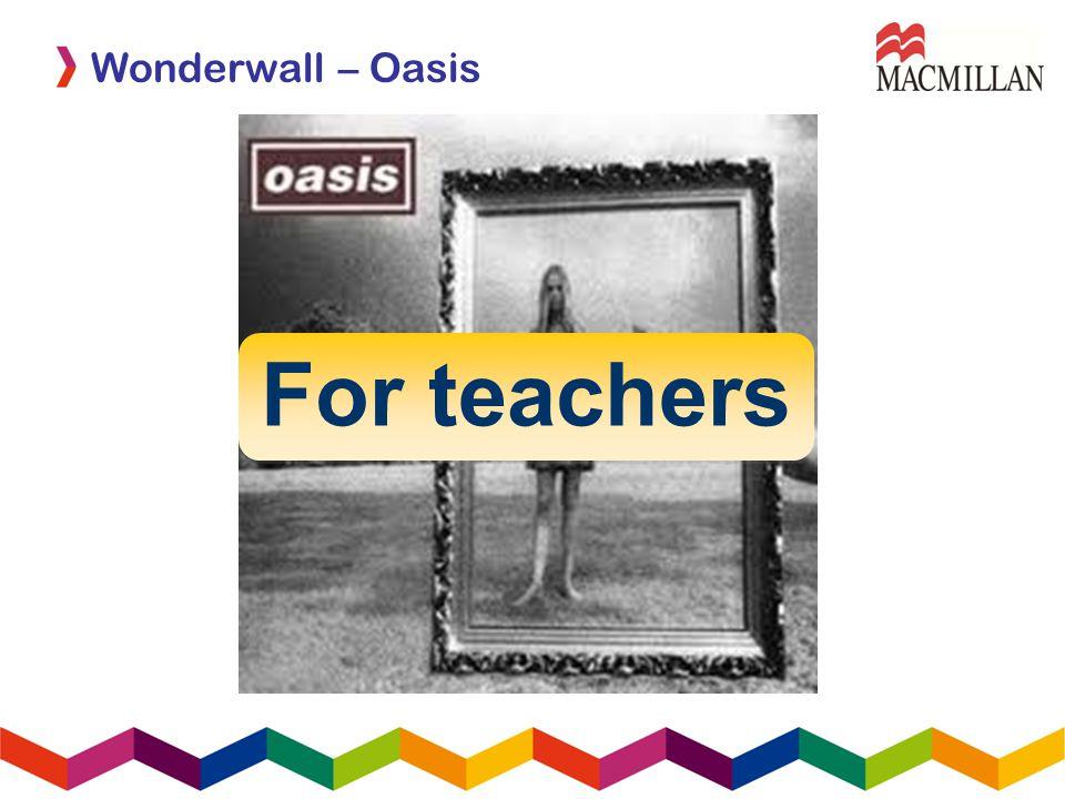Wonderwall – Oasis For teachers