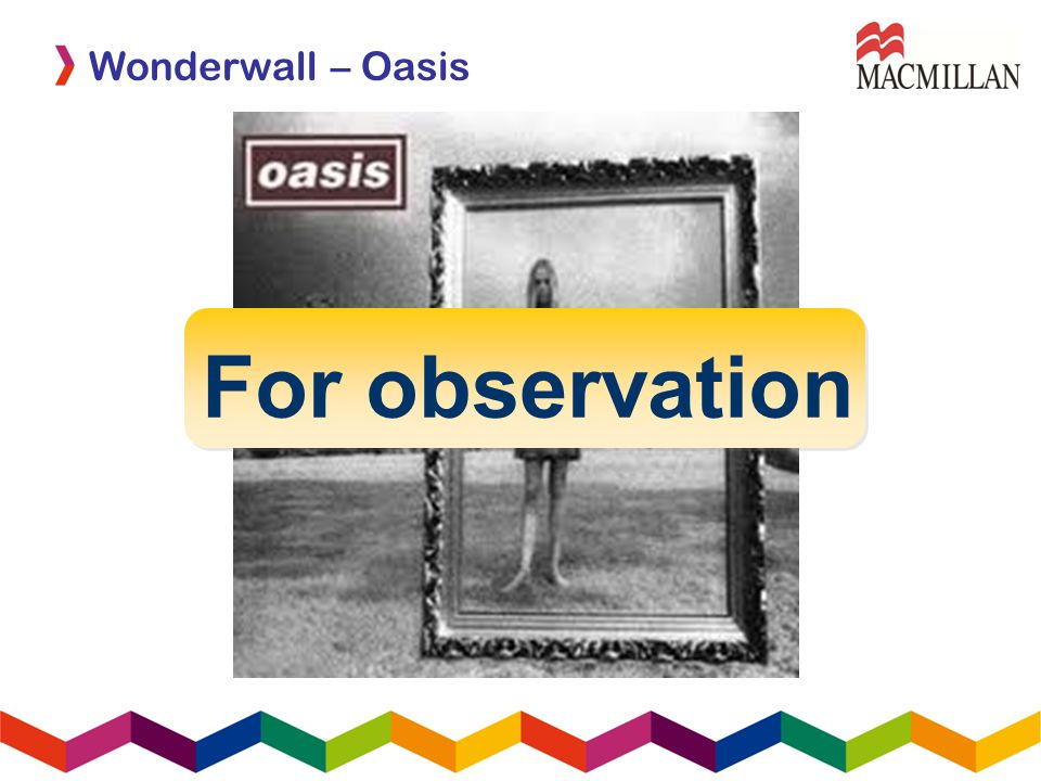 Wonderwall – Oasis For observation