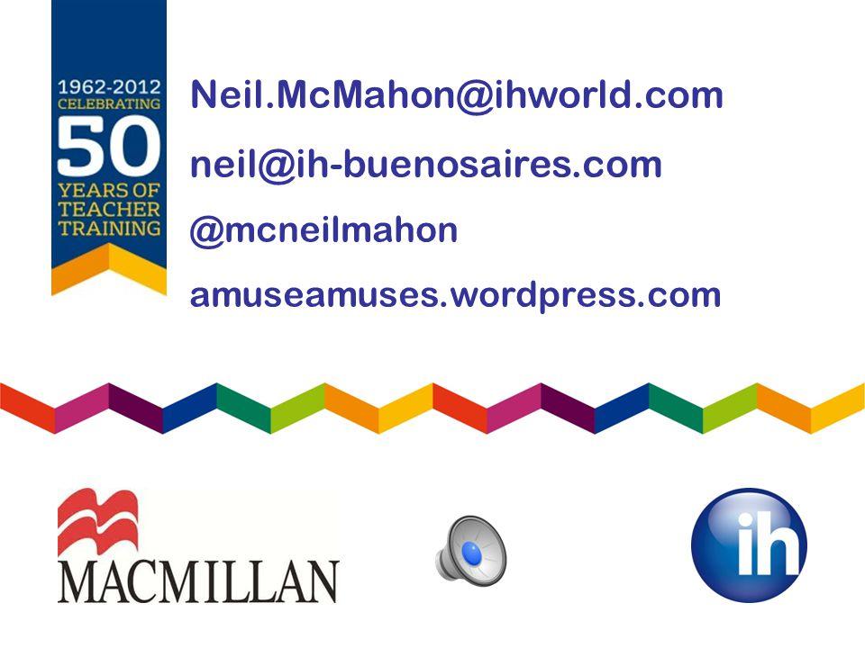 Neil.McMahon@ihworld.com neil@ih-buenosaires.com @mcneilmahon amuseamuses.wordpress.com