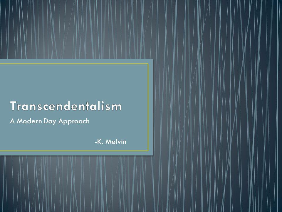 A Modern Day Approach -K. Melvin