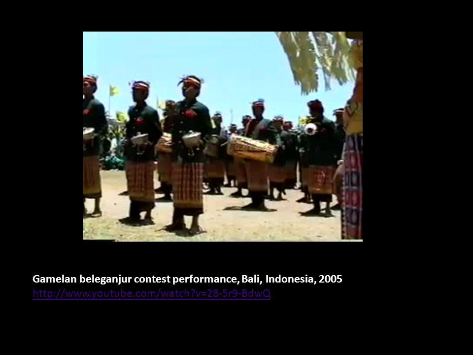 Gamelan beleganjur contest performance, Bali, Indonesia, 2005 http://www.youtube.com/watch v=28-5r9-BdwQ http://www.youtube.com/watch v=28-5r9-BdwQ