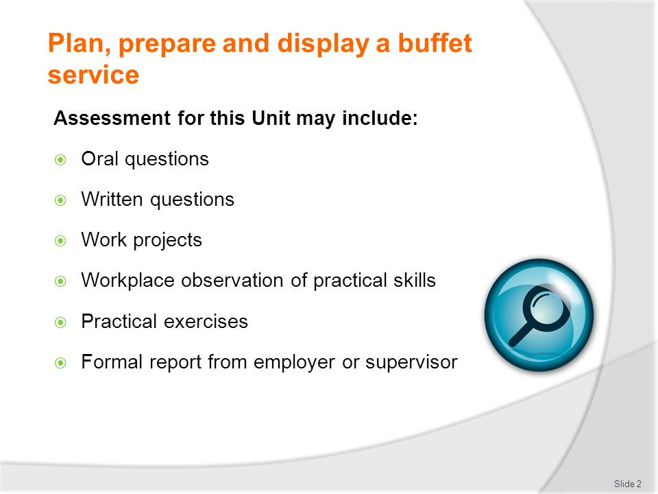 Plan, prepare and display a buffet service This unit comprises four elements: Slide 3 Plan a buffet display and service 1 Prepare and produce buffet dishes 2 Display buffet dishes 3 Store Buffet items 4