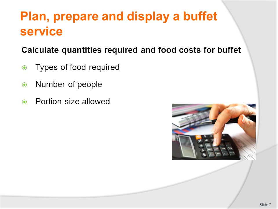 Plan, prepare and display a buffet service Store in correct containers to maintain freshness and quality Covering Available space inside container Slide 28