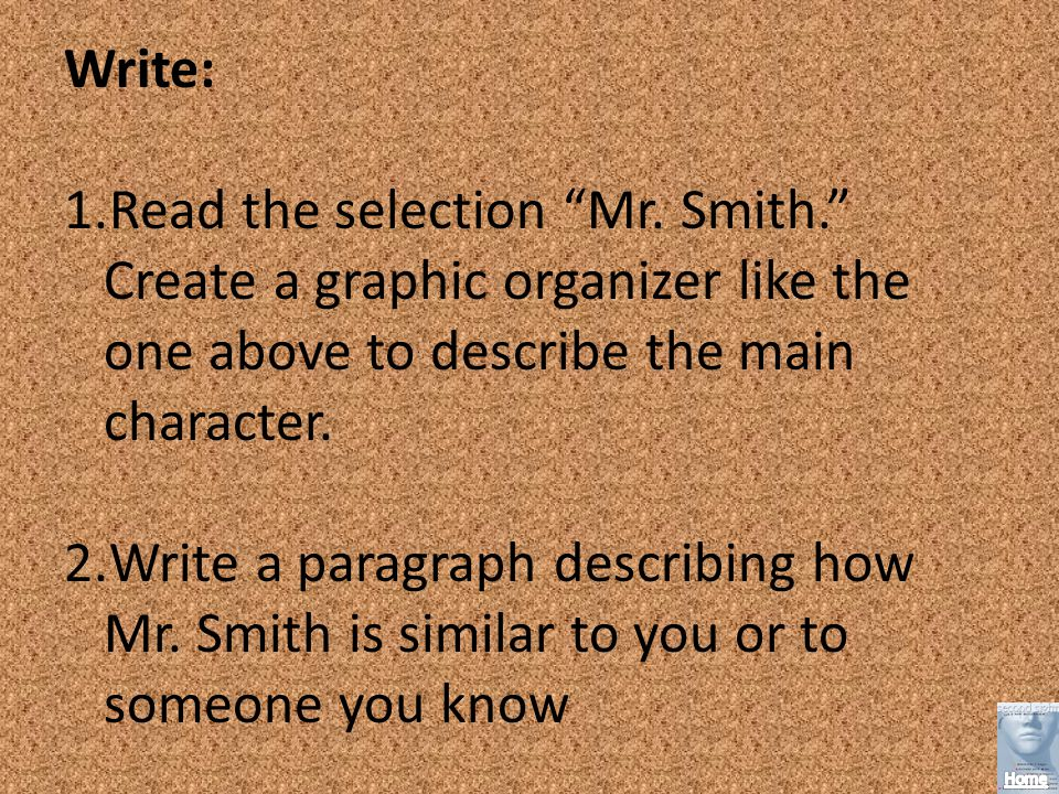 Write: 1.Read the selection Mr.Smith.