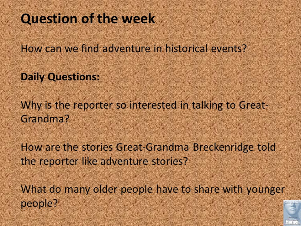 Question of the week How can we find adventure in historical events.