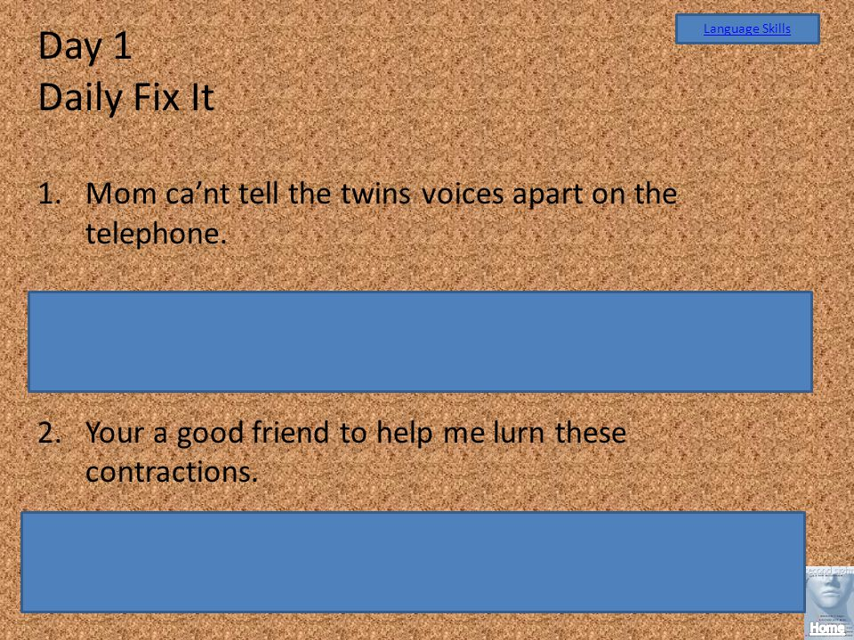 Day 1 Daily Fix It 1.Mom cant tell the twins voices apart on the telephone.