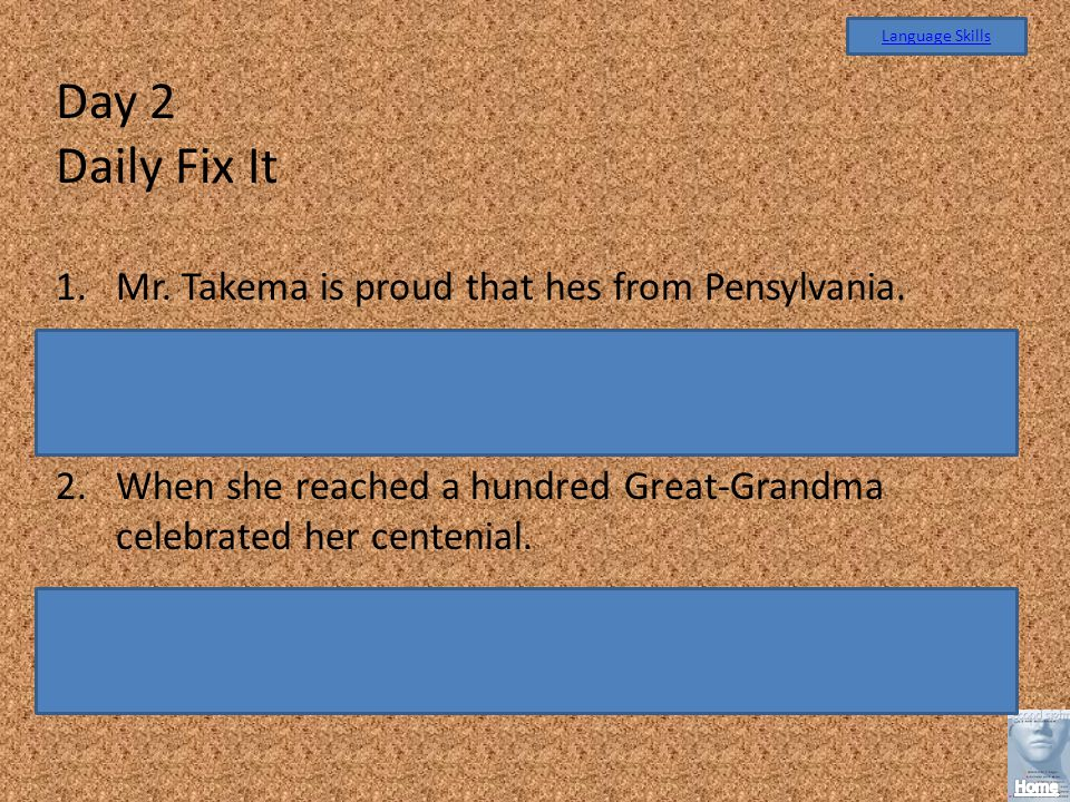 Day 2 Daily Fix It 1.Mr.Takema is proud that hes from Pensylvania.