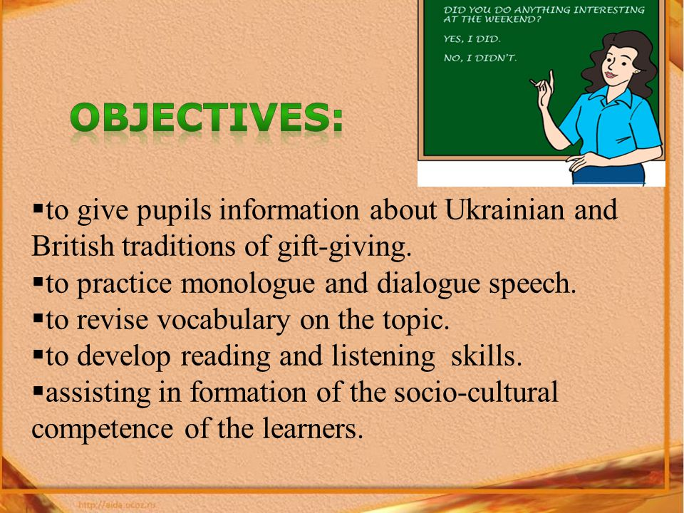 to give pupils information about Ukrainian and British traditions of gift-giving.