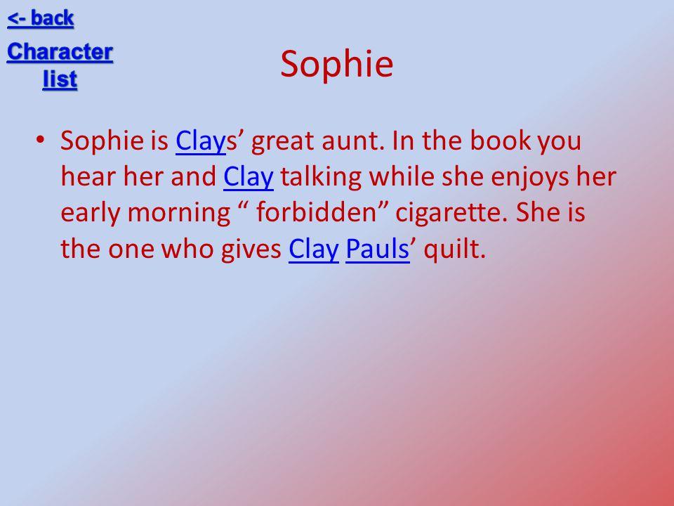 Sophie Sophie is Clays great aunt.