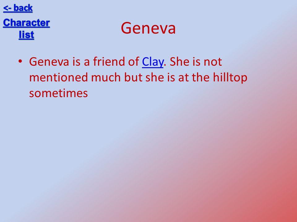 Geneva Geneva is a friend of Clay.