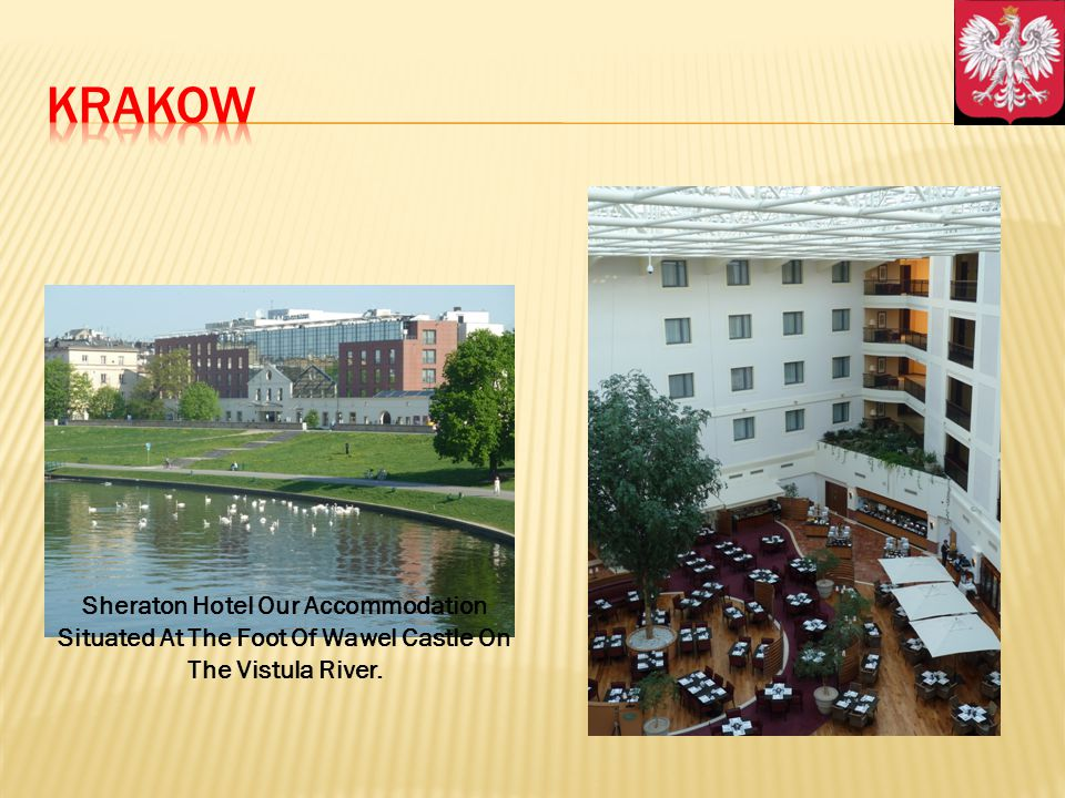 Sheraton Hotel Our Accommodation Situated At The Foot Of Wawel Castle On The Vistula River.