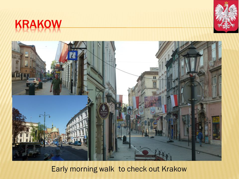Early morning walk to check out Krakow