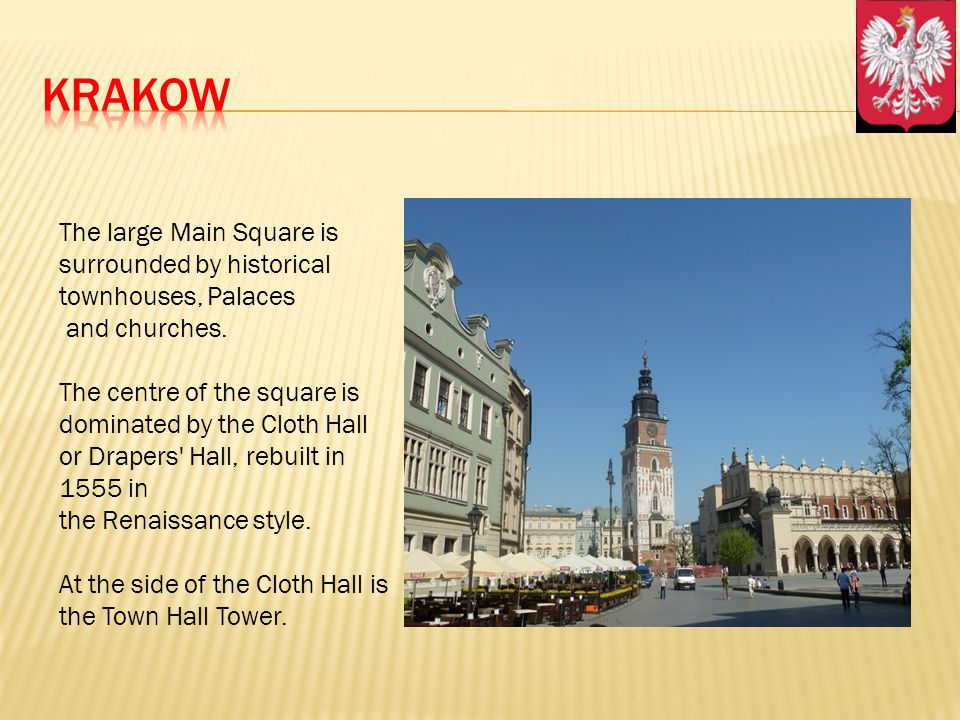 The large Main Square is surrounded by historical townhouses, Palaces and churches. The centre of the square is dominated by the Cloth Hall or Drapers