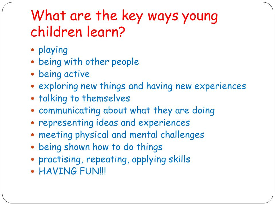 What are the key ways young children learn.
