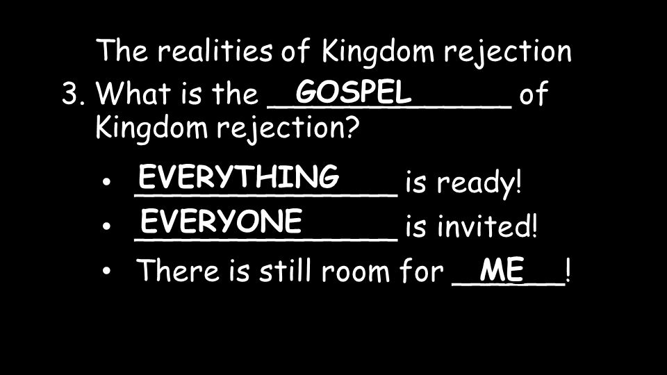 3.What is the _____________ of Kingdom rejection.