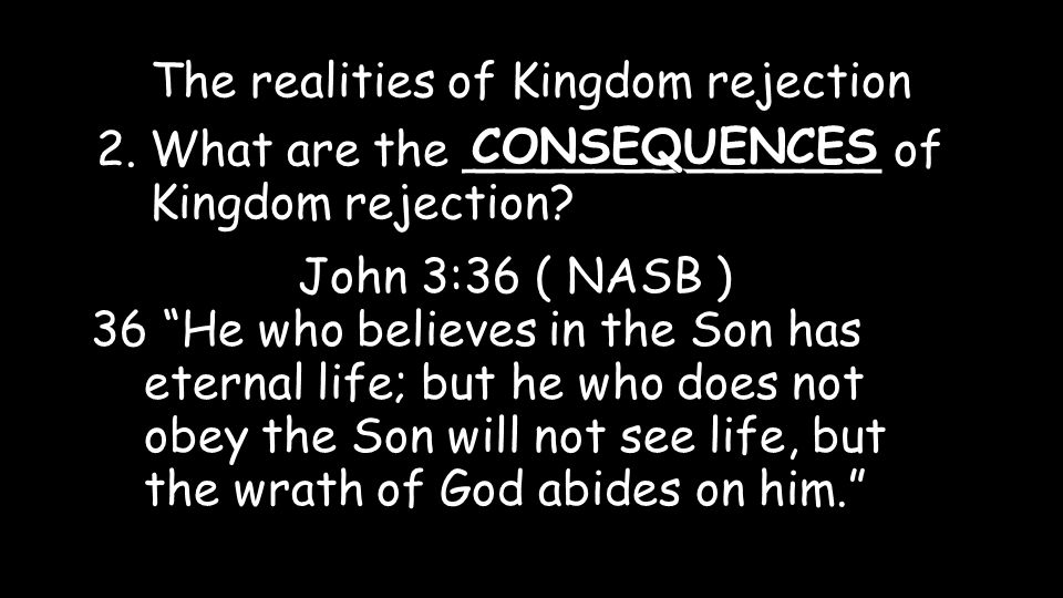 2.What are the ______________ of Kingdom rejection.