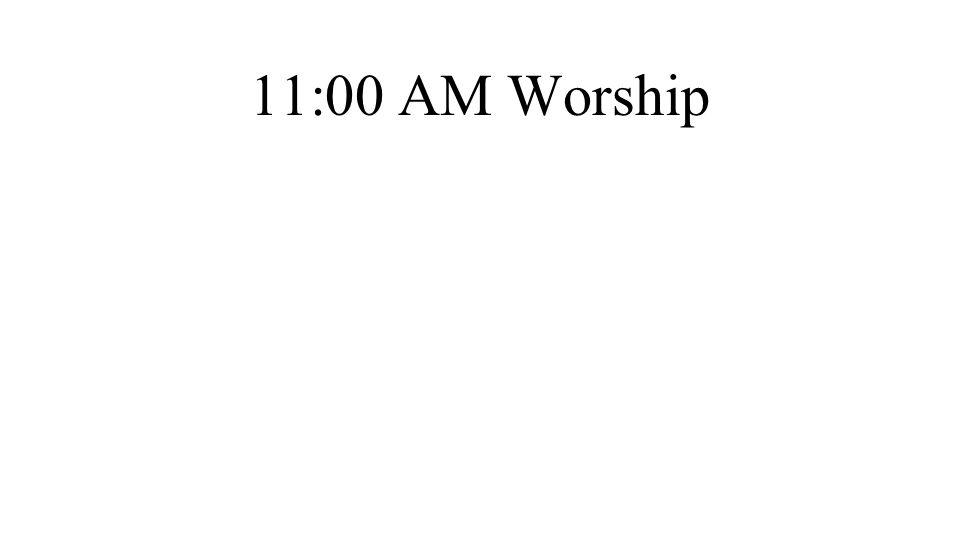 11:00 AM Worship