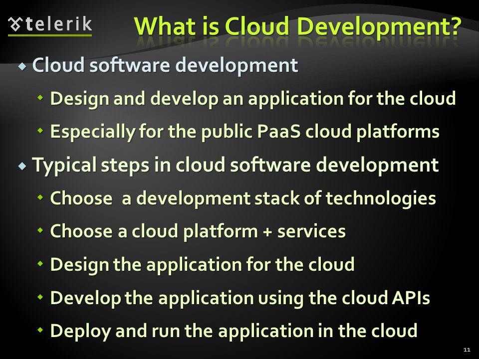 Cloud software development Cloud software development Design and develop an application for the cloud Design and develop an application for the cloud