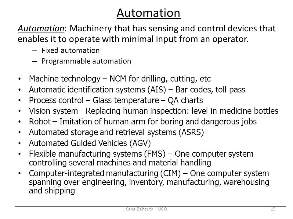 Automation: Machinery that has sensing and control devices that enables it to operate with minimal input from an operator.