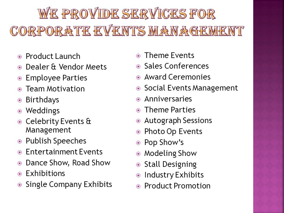 Product Launch Dealer & Vendor Meets Employee Parties Team Motivation Birthdays Weddings Celebrity Events & Management Publish Speeches Entertainment