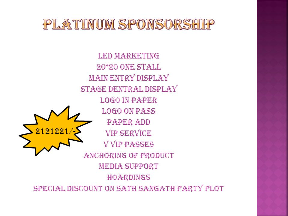 LED marketing 20*20 one stall 90 passes Logo in paper Logo on pass Vip service V vip passes Anchoring of product Media support Hoardings Special discount on sath sangath party plot 1511111/-