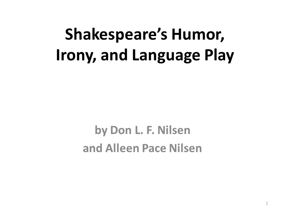 Shakespeares Humor, Irony, and Language Play by Don L. F. Nilsen and Alleen Pace Nilsen 1