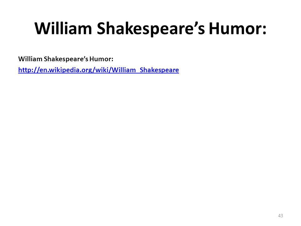 William Shakespeares Humor:   43