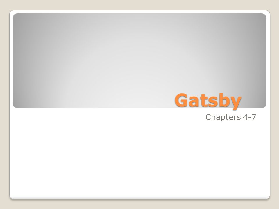 Gatsby Chapters 4-7