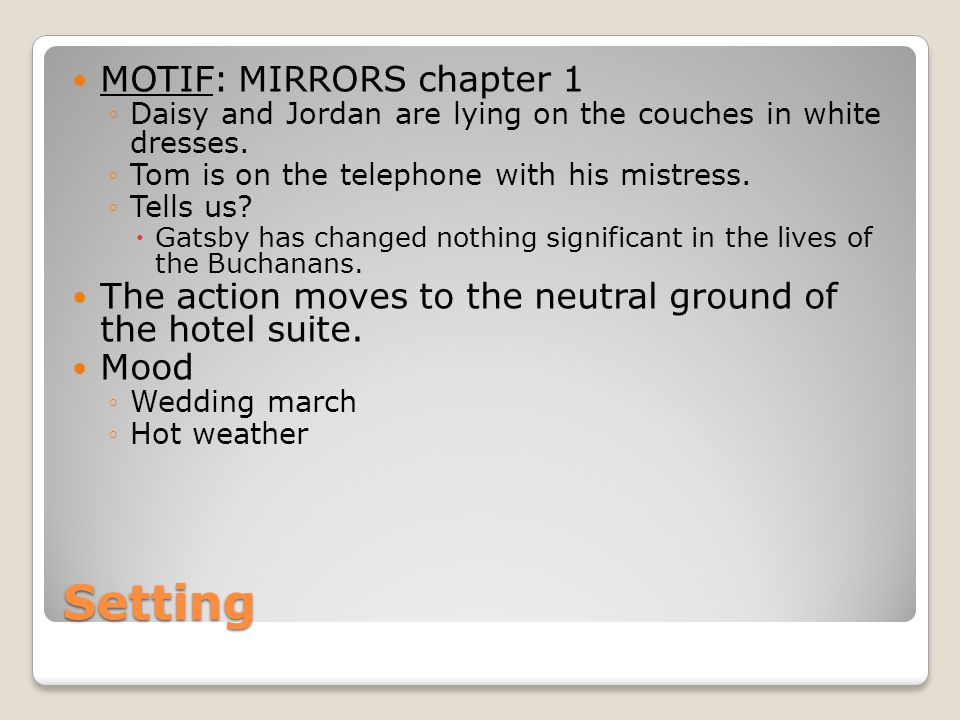 Setting MOTIF: MIRRORS chapter 1 Daisy and Jordan are lying on the couches in white dresses.