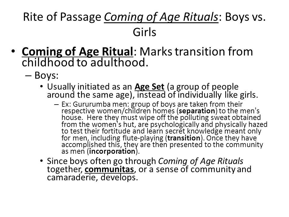 Rite of Passage Coming of Age Rituals: Boys vs.