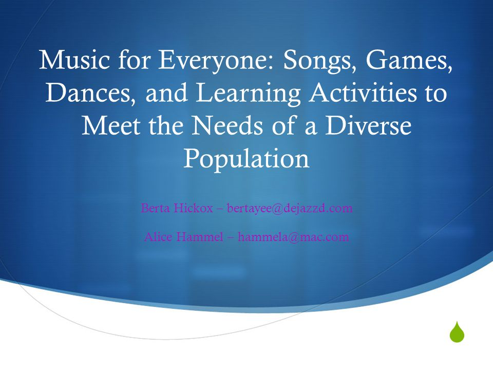 Music for Everyone: Songs, Games, Dances, and Learning Activities to Meet the Needs of a Diverse Population Berta Hickox – Alice Hammel –