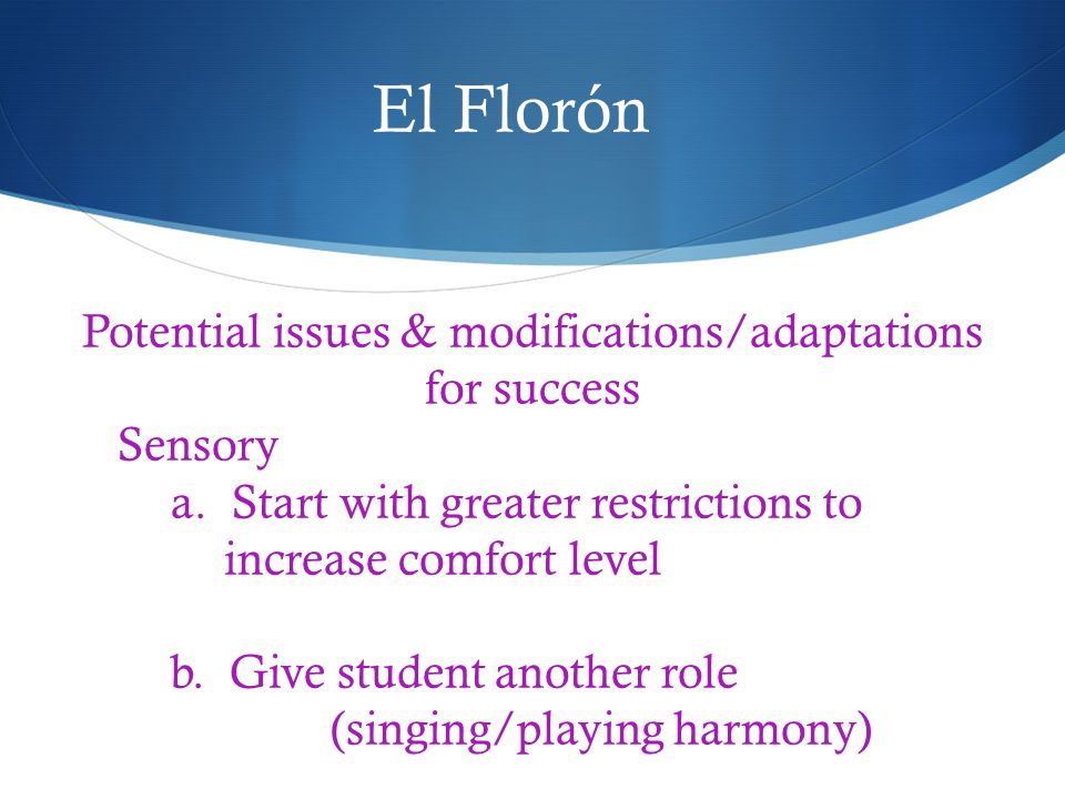 El Florón Potential issues & modifications/adaptations for success Sensory a.