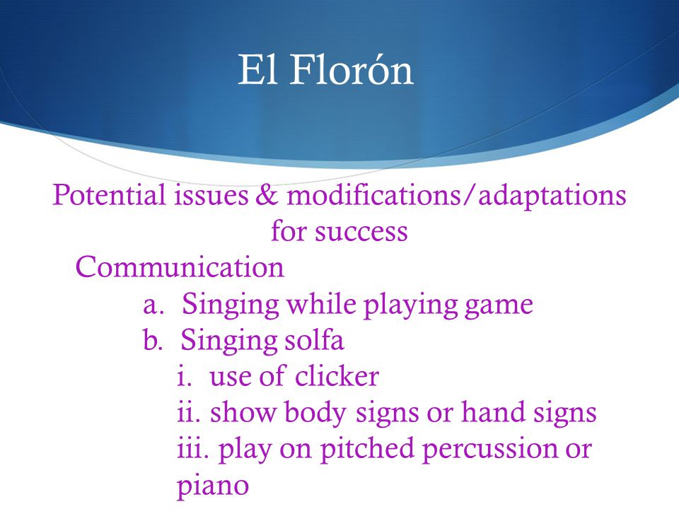 El Florón Potential issues & modifications/adaptations for success Communication a.