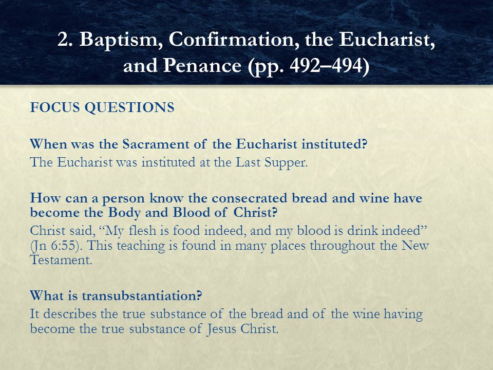 FOCUS QUESTIONS When was the Sacrament of the Eucharist instituted.