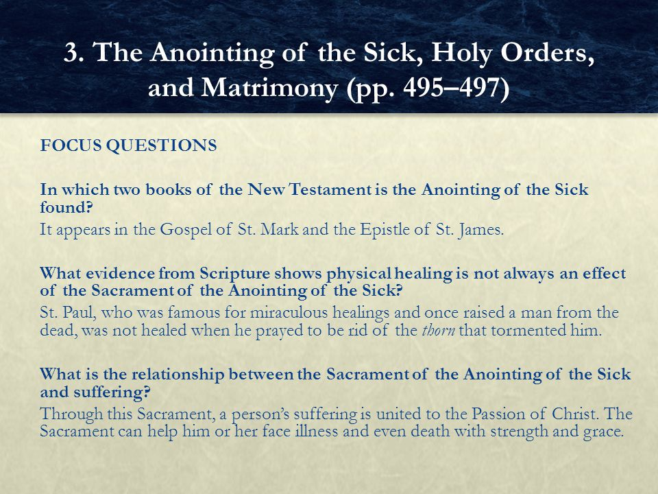 FOCUS QUESTIONS In which two books of the New Testament is the Anointing of the Sick found.