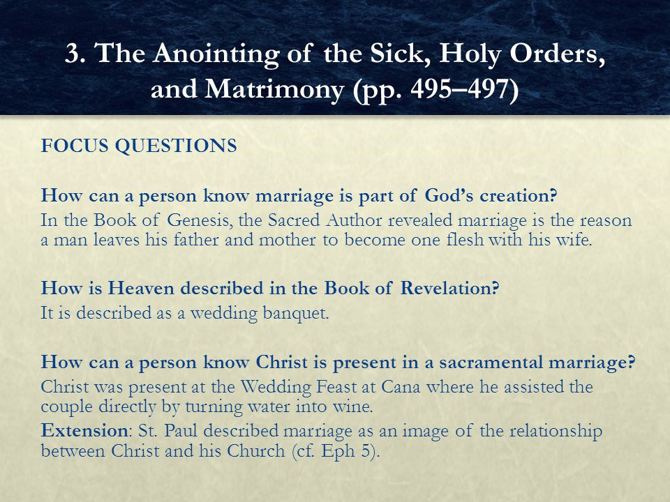 FOCUS QUESTIONS How can a person know marriage is part of Gods creation? In the Book of Genesis, the Sacred Author revealed marriage is the reason a m