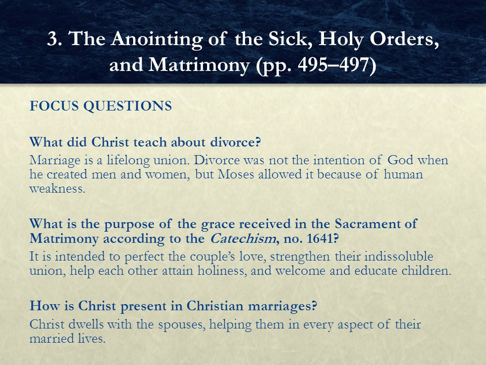 FOCUS QUESTIONS What did Christ teach about divorce.