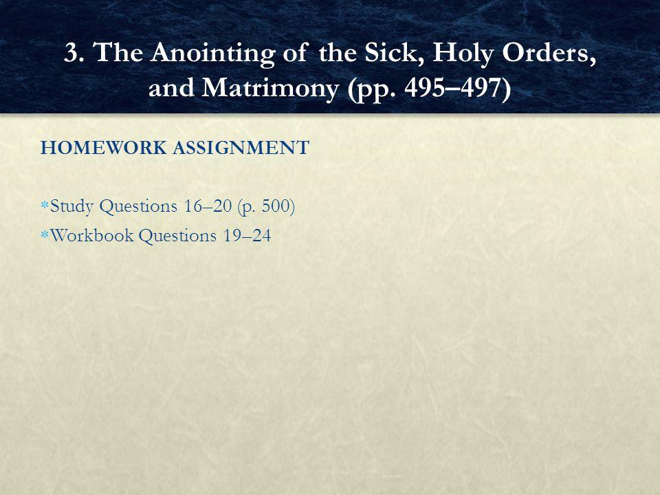 HOMEWORK ASSIGNMENT Study Questions 16–20 (p.500) Workbook Questions 19–24 3.